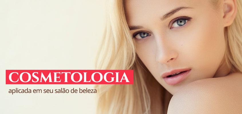 Cosmetologia aplicada em seu salão de beleza