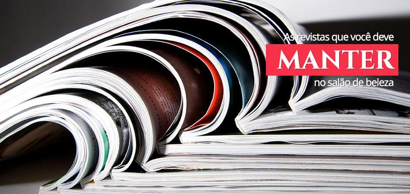 As revistas que deve manter em seu salão de beleza