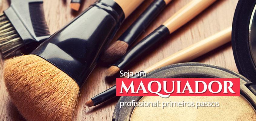 Primeiros passos para ser um maquiador profissional